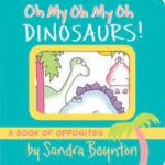 picture of board book by Sandra Boynton called Oh my oh my oh dinosaurs